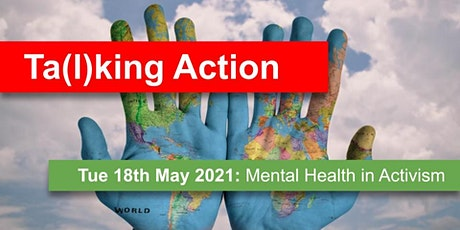 Ta(l)king Action: Mental Health & Wellbeing in Environmental Activism tickets