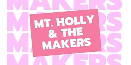 Mount Holly & the Makers Pop Up Market - August tickets