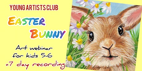 Young Artists Club - Art Webinar for 5-6 year olds - Easter Bunny Recording tickets