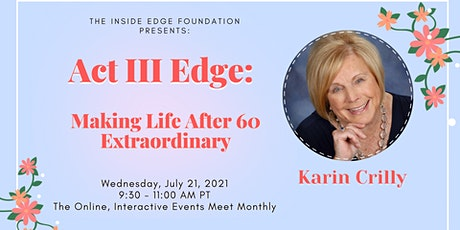 Act III Edge: Making Life After 60 Extraordinary | The Inside Edge tickets