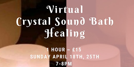 Virtual Live  Crystal Sound Bath Healing & Guided Meditation - 1 Hour. tickets