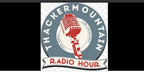 Thacker Mountain Radio Hour LIVE! at Threefoot Festival - Reserved Seats tickets