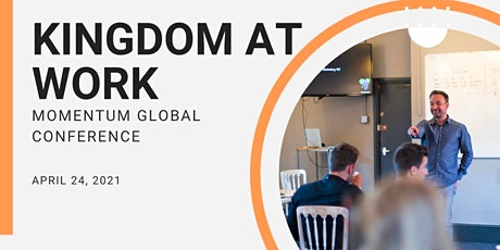 Momentum Global Conference 2021 - Kingdom at Work tickets