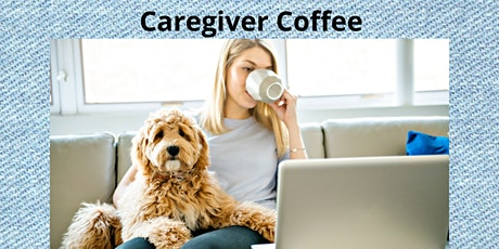 Caregiver Coffee - Caregivers supporting  those with Dementia tickets