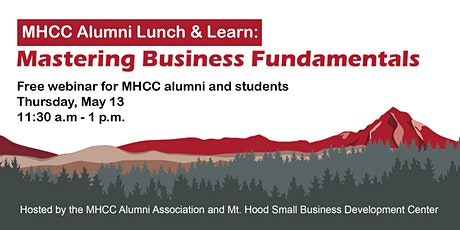 MHCC Alumni Lunch and Learn:  Mastering Business Fundamentals tickets