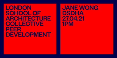 LSA CPD: Jane Wong — The application of architectural research tickets