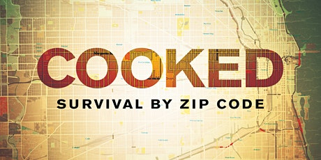 """Cooked: Survival By Zip Code"" Film Screening & Discussion tickets"