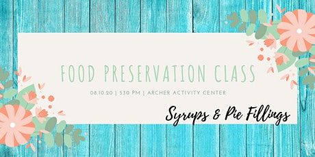 Food Preservation-Syrups & Pie Fillings tickets
