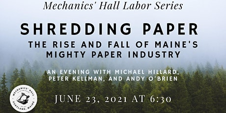 Mechanics' Hall Labor Series: Labor and Maine's Paper Industry tickets