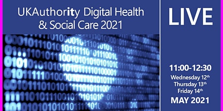 UKAuthority Digital Health & Social Care 2021 tickets