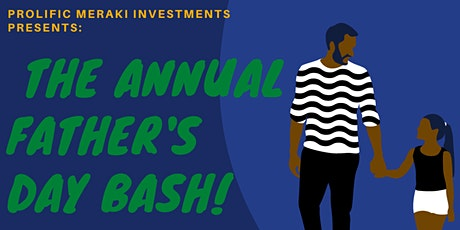 Prolific Meraki Investments presents: The Annual Father's Day Bash tickets