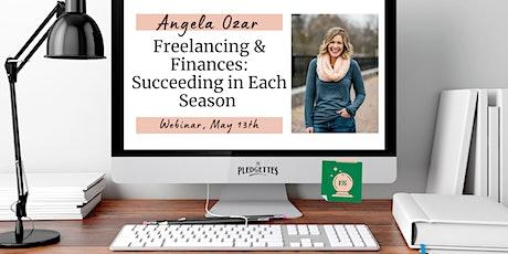 Freelancing & Finances: Succeeding in Each Season with Angela Ozar tickets