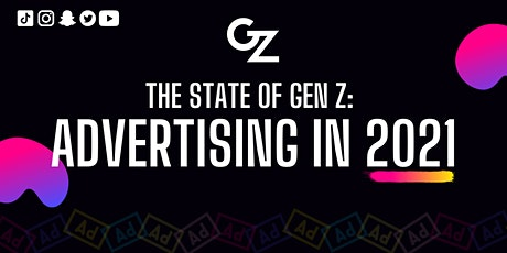 The State of Gen Z: Advertising in 2021 tickets
