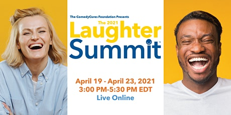 The 2021 Laughter Summit: 5 Days of Extraordinary Live Fun & Learning tickets