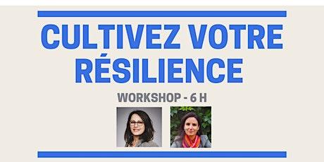 Cultiver votre Résilience - 6h Workshop billets