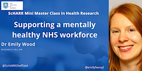 Supporting a mentally healthy NHS workforce - Dr Emily Wood tickets