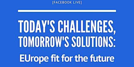 Today's challenges, tomorrow's solutions: EUrope Fit for the Future tickets