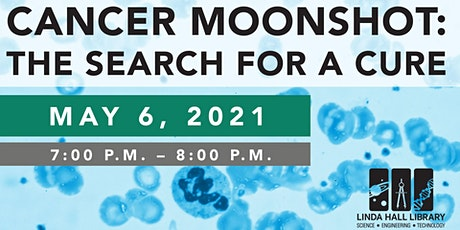 Cancer Moonshot: The Search for a Cure tickets