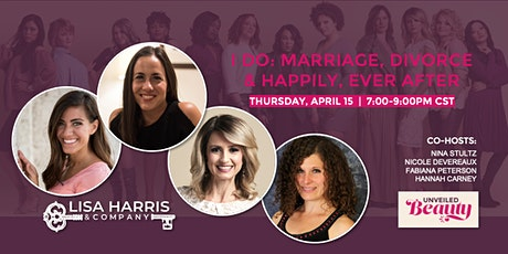 Unveiled Beauty - I Do: Marriage, Divorce, and Happily Ever After tickets