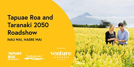 Tapuae Roa and Taranaki 2050 Roadshow -  27 April, Stratford tickets