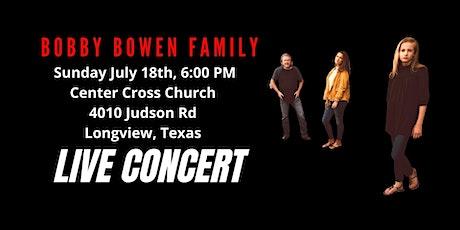 Bobby Bowen Family Concert In Longview Texas tickets