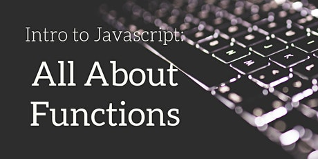 Webinar: Intro to JavaScript - All about Functions biglietti