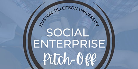 Huston-Tillotson University Social Enterprise Pitch-Off tickets