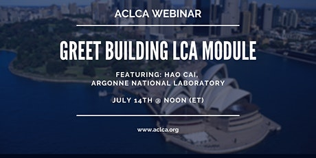 ACLCA Webinar: GREET Building LCA Module: Preview and Demonstration tickets