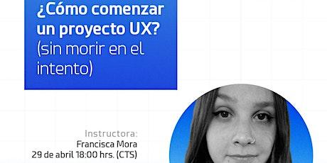 ¿Cómo comenzar un proyecto UX? | Skillup Session entradas