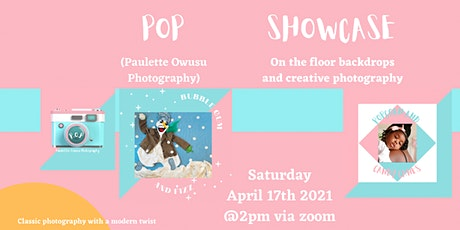 POP'S SHOWCASE. On the floor backdrops with creative photography. tickets
