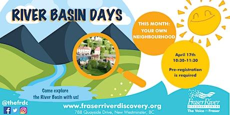 River Basin Days: Your Own Neighbourhood tickets