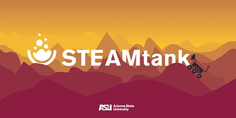 ASU STEAMtank's Soft Opening! tickets