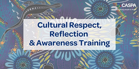 LISMORE - Cultural Respect, Reflection  & Awareness Training tickets