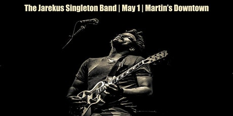 The Jarekus Singleton Band Live at Martin's Downtown tickets