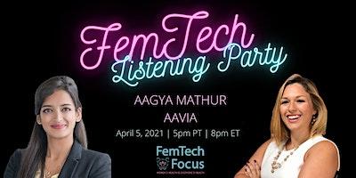April 5th -FemTech Listening Party(Aagya Mathur, Aavia)