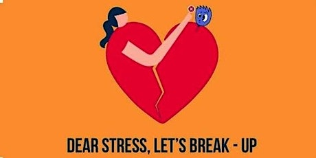 Dear Stress Let's  Break Up tickets