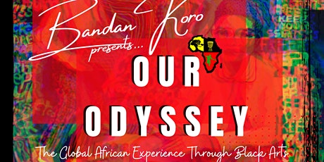 Our Odyssey: The Global African Experience Through Black Arts tickets