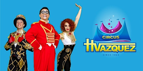 Circus Vazquez @ Katy Mills Mall in Katy, Texas (Friday Only) tickets