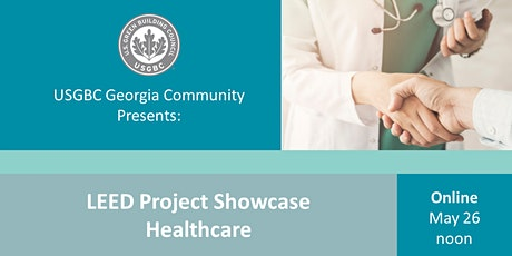 USGBC Georgia Presents: LEED Project Showcase - Healthcare Facilities tickets