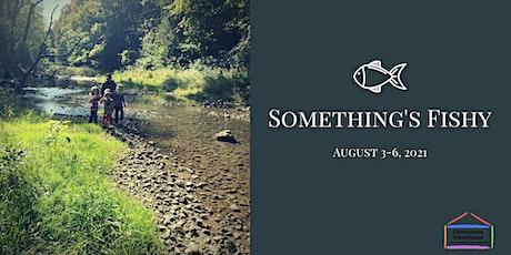 Cornerstone Nature Camp - Something's Fishy -Aug 3-6, 2021 tickets