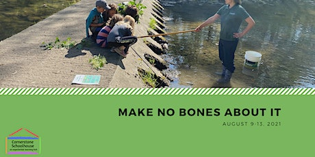 Cornerstone Nature Camp - Make No Bones About It - Aug 9-13, 2021 tickets