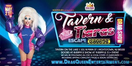 Tavern & Tiara's - Escape from Quarantine Drag Show! tickets