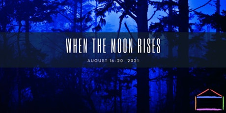 Cornerstone Nature Camp -  When the Moon Rises   - Aug 16-20 , 2021 tickets