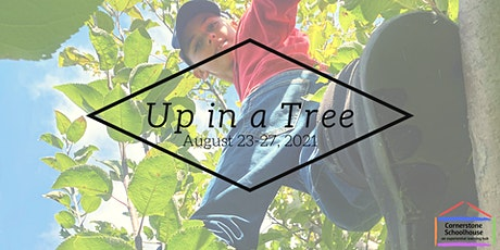 Cornerstone Nature Camp - Up in a Tree - Aug 23-27, 2021 tickets
