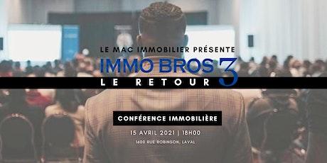 IMMO BROS 3 LE RETOUR tickets