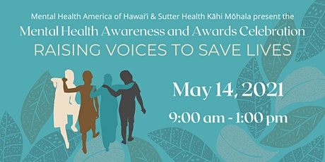 Mental Health Awareness & Awards Celebration:  Raising Voices to Save Lives tickets