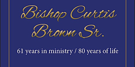 Appreciation and Celebration of Life Banquet for Bishop Curtis Brown tickets