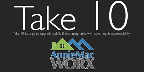 Take 10 Listings with Beyond Inner Growth Worx and AnnieMac Worx tickets