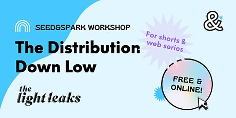 The Distribution Down Low for Shorts and Web Series tickets