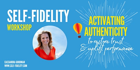 Activating Your Authenticity At Work:  FREE Self-Fidelity Workshop tickets